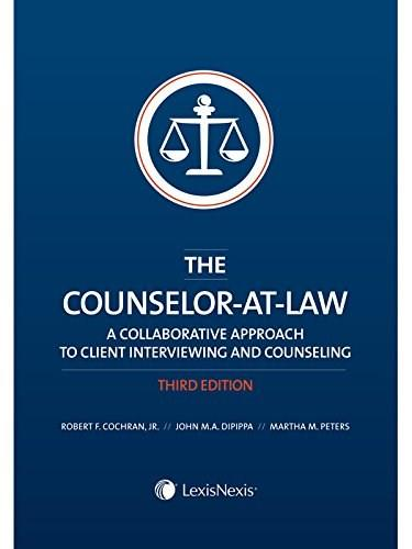Counselor-at-Law: A Collaborative Approach to Client Interviewing and Counseling, by Cochran, 3rd Edition 9781630430665
