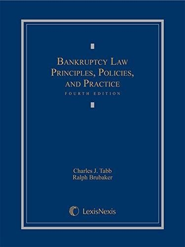 Bankruptcy Law: Principles, Policies, and Practice, by Tabb, 4th Edition 9781630430818