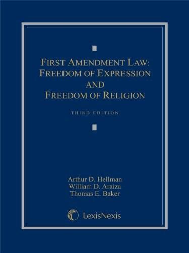 First Amendment Law: Freedom of Expression & Freedom of Religion 3 9781630431082