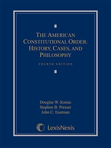 American Constitutional Order, by Kmiec, 4th Edition 9781630434304