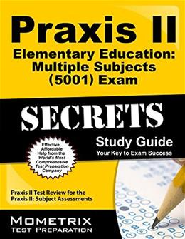 Praxis II Elementary Education: Multiple Subjects, by Praxis II Exam Secrets Test Prep Team, Study Guide 9781630948146