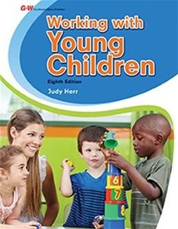 Working with Young Children, by Herr, 8th Edition 9781631260247