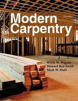 Modern Carpentry, by Wagner, 12th Edition 9781631260834
