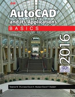 AutoCAD and Its Applications Basics 2016, by Shumaker, 23rd Edition 9781631264252