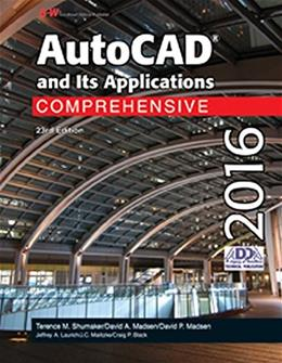 AutoCAD and Its Applications Comprehensive 2016, by Shumaker, 23rd Edition 9781631264313