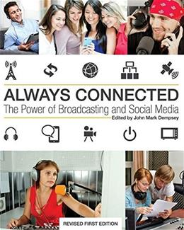 Always Connected: The Power of Broadcasting and Social Media, by Dempsey 9781631890109