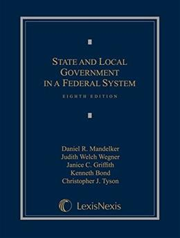 State and Local Government in a Federal System, by Mandelker, 8th Edition 9781632808240