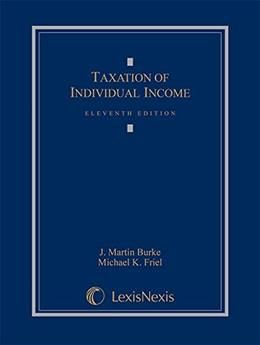 Taxation of Individual Income, by Burke, 11th Edition 9781632824424