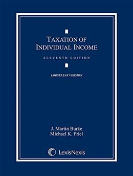 Taxation of Individual Income, by Burke, 11th Edition 9781632824448