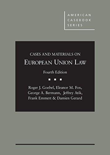 Cases and Materials on European Union Law, by Bermann, 4th Edition 9781634592260