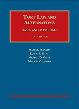 Tort Law and Alternatives: Cases and Materials, by Franklin, 10th Edition 9781634593007