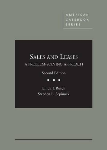 Sales and Leases: A Problem-Solving Approach, by Rusch, 2nd Edition 9781634593489