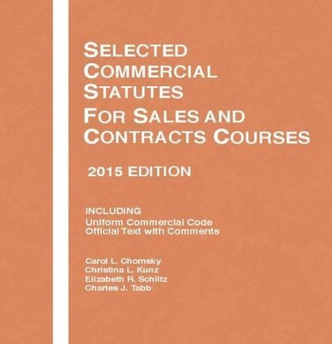 Selected Commercial Statutes, For Sales and Contracts Courses, by Chomsky 9781634595513