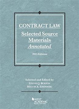 Contract Law, Selected Source Materials Annotated, 2015 Edition (Selected Statutes) 9781634595551