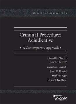 Criminal Procedure: Adjudicative, A Contemporary Approach, by Weaver 9781634598644