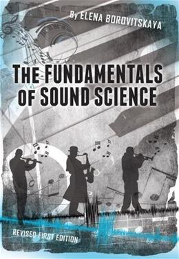 The Fundamentals of Sound Science Revised Fi 9781634874359