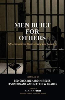 Men Built for Others: Life Lessons from Those Serving Life Sentences 9781641840194
