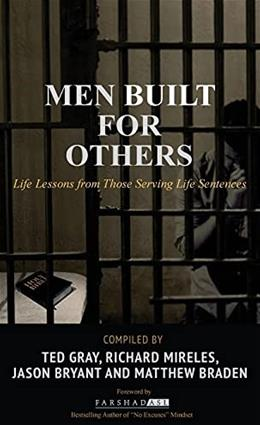 Men Built for Others: Life Lessons from Those Serving Life Sentences 9781641840392