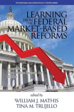 Learning from the Federal Market?Based Reforms (The National Education Policy Center Series) 9781681235035