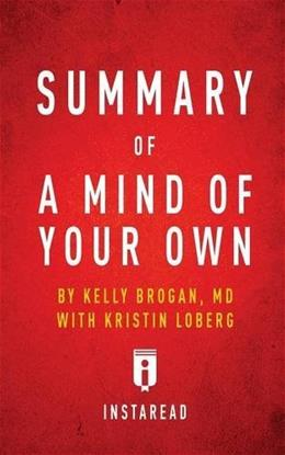 Summary of a Mind of Your Own by Kelly Brogan with Kristin Loberg Includes Analysis 9781683783244