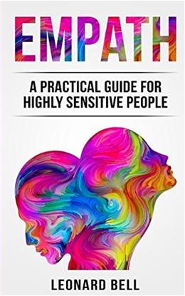 Empath: A Practical Guide For Highly Sensitive People 9781719580366