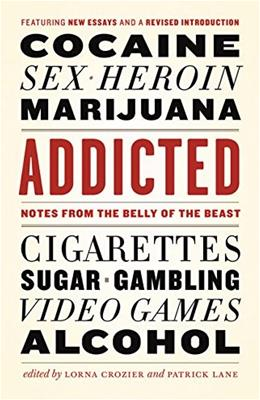 Addicted: Notes from the Belly of the Beast 3 9781771641869