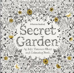 Secret Garden: An Inky Treasure Hunt and Coloring Book 9781780671062