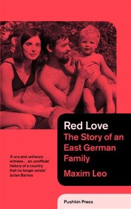 Red Love: The Story of an East German Family 9781782270423