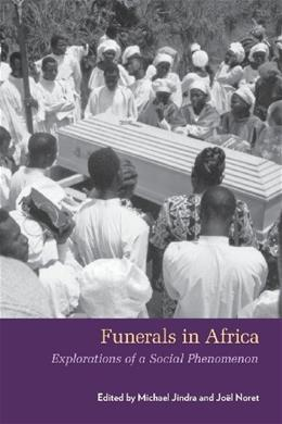 Funerals in Africa: Explorations of a Social Phenomenon, by Jindra 9781782381280