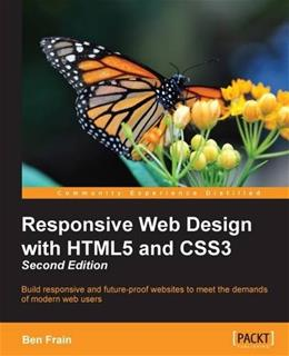 Responsive Web Design with HTML5 and CSS3 - Second Edition 9781784398934