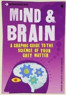 Introducing Mind and Brain: Graphic Guide, by Gellatly 9781840468540