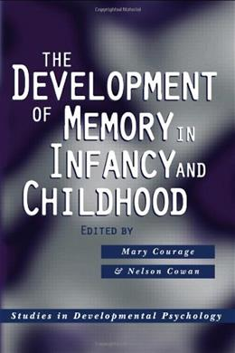 Development of Memory in Infancy and Childhood, by Courage, 2nd Edition 9781841696423