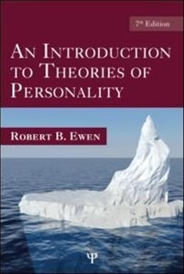 Introduction to Theories of Personality, by Ewen, 7th Edition 9781841697468