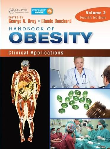 Handbook of Obesity, Fourth Edition, Two-Volume Set: Handbook of Obesity - Volume 2: Clinical Applications, Fourth Edition 4 9781841849812