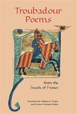 Troubadour Poems from the South of France Reissue 9781843844082