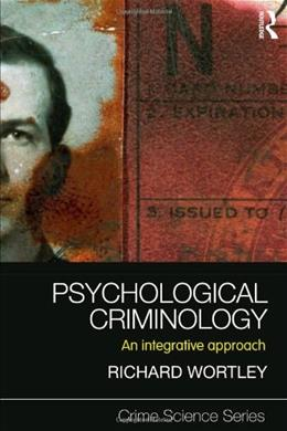 Psychological Criminology: An Integrative Approach, by Wortley 9781843928058