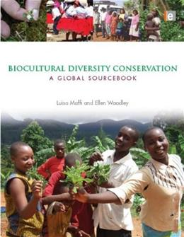 Biocultural Diversity Conservation: A Global Sourcebook, by Maffi 9781844079216