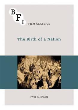 The Birth of a Nation (BFI Film Classics) 9781844576579