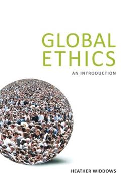 Global Ethics: An Introduction, by Widdows 9781844652822