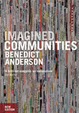 Imagined Communities: Reflections on the Origin and Spread of Nationalism, by Anderson 9781844670864