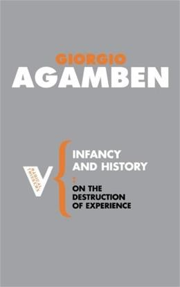 Infancy and History: On the Destruction of Experience, by Agamben 9781844675715