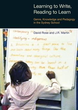 Learning to Write, Reading to Learn: Genre, Knowledge and Pedagogy in the Sydney School, by Martin 9781845531430
