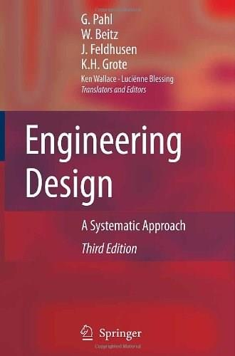 Engineering Design: A Systematic Approach, by Pahl, 3rd Edition 9781846283185