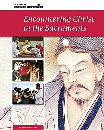 Encountering Christ in the Sacraments updated edition 9781847306036