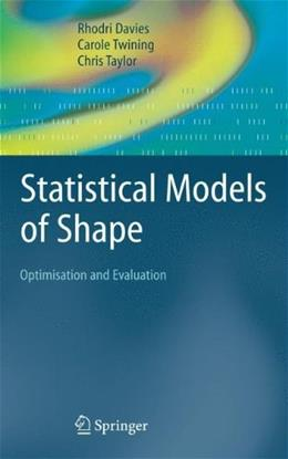 Statistical Models of Shape: Optimisation and Evaluation, by Davies 9781848001374