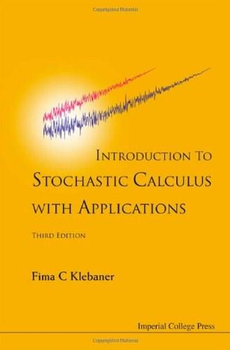 Introduction to Stochastic Calculus With Applications 3 9781848168329