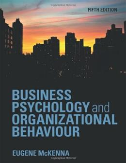 Business Psychology and Organizational Behaviour, by McKenna, 5th Edition 9781848720350