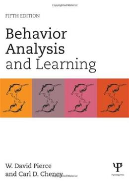 Behavior Analysis and Learning, by Pierce, 5th Edition 9781848726154