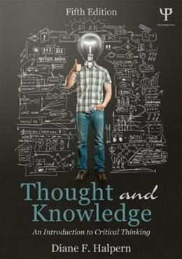 Thought and Knowledge: An Introduction to Critical Thinking 5 9781848726291