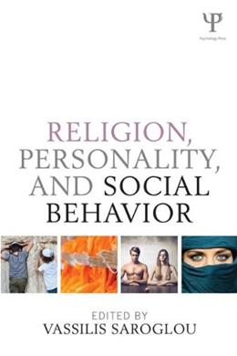Religion, Personality, and Social Behavior, by Saroglou 9781848726659